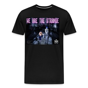We Are The Strange T-shirt - Men's Premium T-Shirt