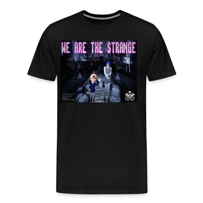 We Are The Strange T-shirt