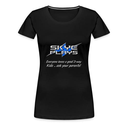 Kids .. ask your parents (Steel) - Women's Premium T-Shirt