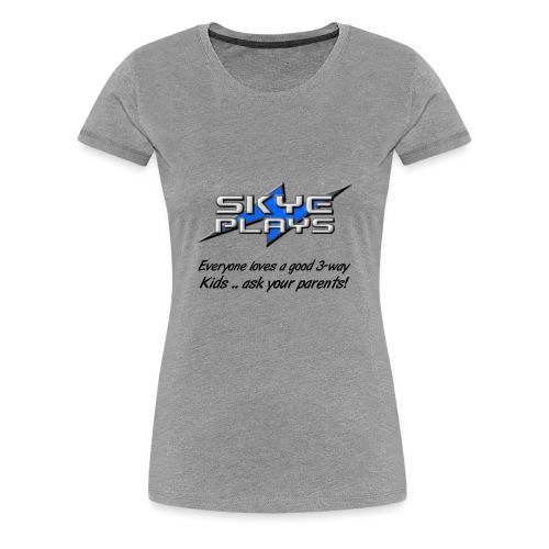 Kids .. ask your parents (Black) - Women's Premium T-Shirt