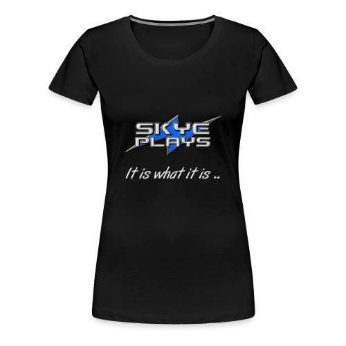 It is what it is (Steel) - Women's Premium T-Shirt