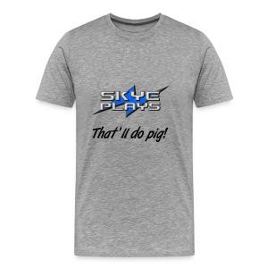 That'll do pig! (Black) - Men's Premium T-Shirt