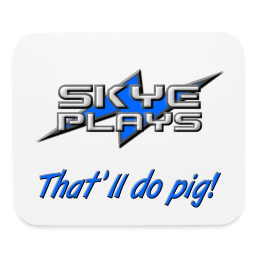 That'll do pig! (Blue) - Mouse pad Horizontal