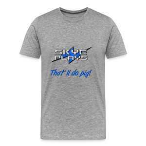 That'll do pig! (Blue) - Men's Premium T-Shirt