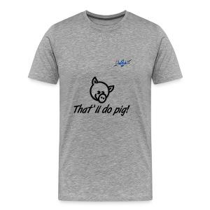 That'll do pig! (Black) Piggles Logo - Men's Premium T-Shirt