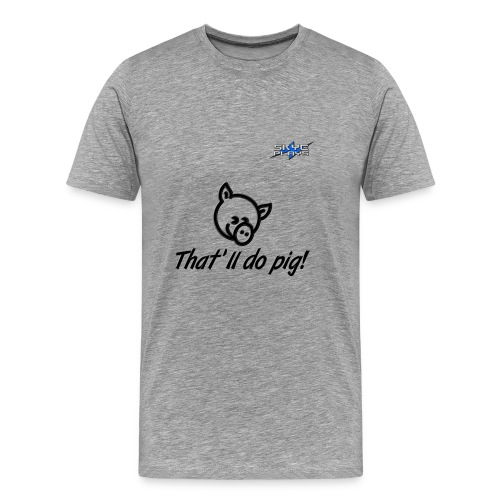 That'll do pig! (Black) Piggles Logo - Men's Premium T-Shirt
