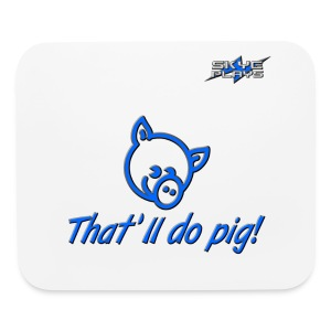 That'll do pig! (Blue) Piggles Logo - Mouse pad Horizontal