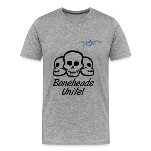 Boneheads Unite! (Black) - Men's Premium T-Shirt