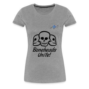 Boneheads Unite! (Black) - Women's Premium T-Shirt