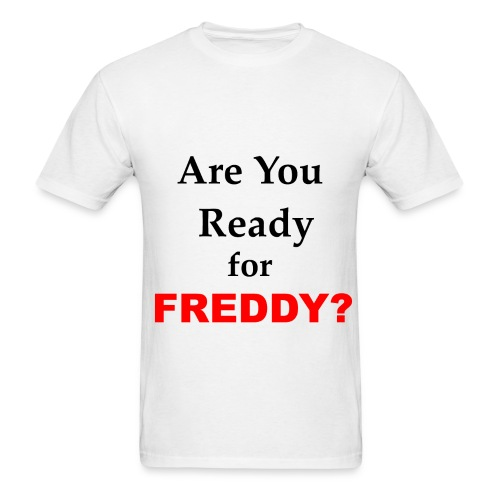 Are You Ready For Freddy? - Men's T-Shirt