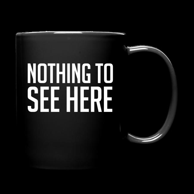 Nothing to See Here Mug