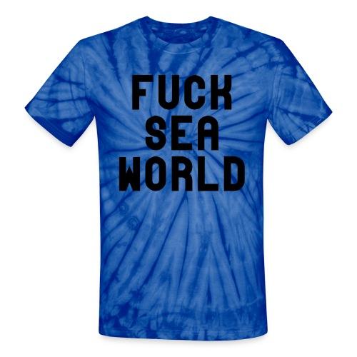 Fuck Sea World - Unisex Tie Dye T-Shirt