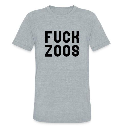 FUCK ZOOS - Unisex Tri-Blend T-Shirt