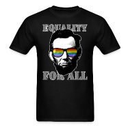 T-Shirts ~ Men's T-Shirt ~ EQUALITY FOR ALL - Abe Lincoln shirt