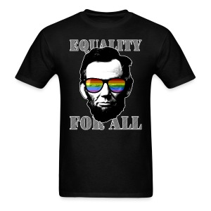 EQUALITY FOR ALL - Abe Lincoln shirt - Men's T-Shirt