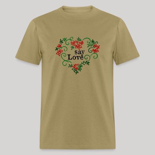 say Love - Men's T-Shirt