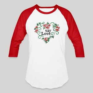 say Love - Baseball T-Shirt