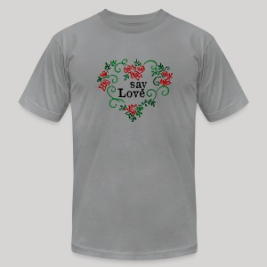 say Love - Men's T-Shirt by American Apparel