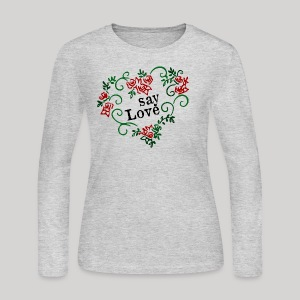 say Love - Women's Long Sleeve Jersey T-Shirt