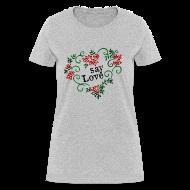 Women's T-Shirts ~ Women's T-Shirt ~ say Love