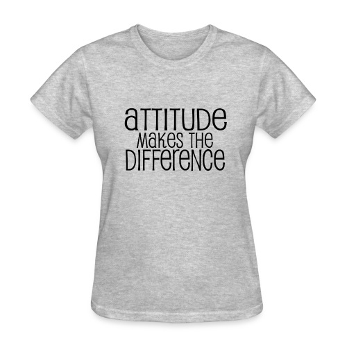 attitued makes the difference - Women's T-Shirt