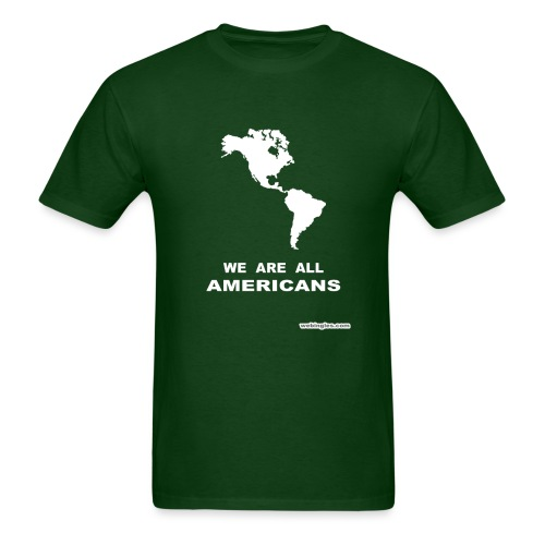 WE ARE ALL AMERICANS - Men's T-Shirt