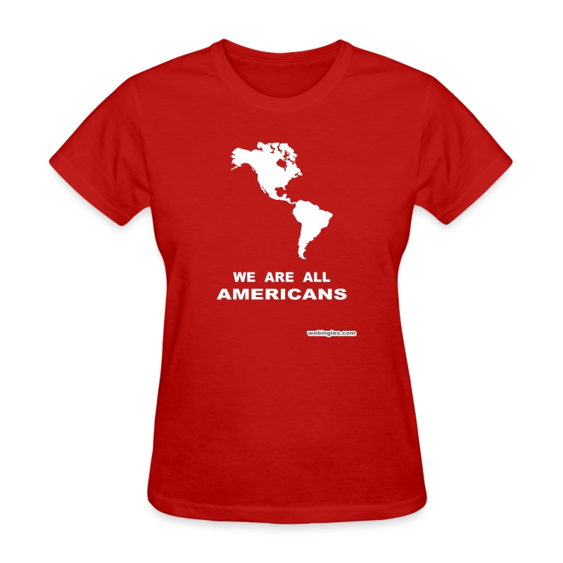 WE ARE ALL AMERICANS - Women's T-Shirt