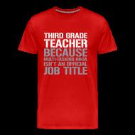 T-Shirts ~ Men's Premium T-Shirt ~ New! Third Grade Teacher Because Multi-Tasking Ninja Isn't an Official Job Title   White + Metallic Silver   Men's