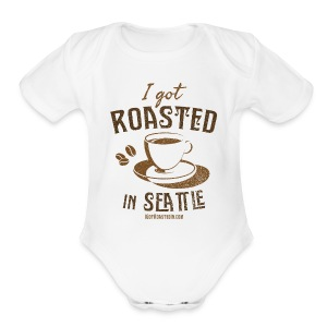 Baby Short Sleeve One Piece - I Got Roasted In Seattle - Coffee - Short Sleeve Baby Bodysuit