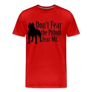 Don't Fear the Pit Men's Shirt - Men's Premium T-Shirt