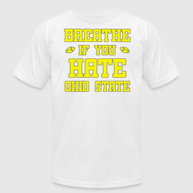 Maize Breathe If You Hate Ohio State Funny T-Shirts - Men's T-Shirt by American Apparel