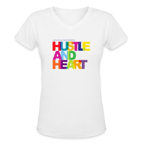 Lemon Dropper Hustle and Heart Women's VNeck - Women's V-Neck T-Shirt