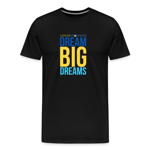 Dream Big Dreams Men's Premium TShirt - Men's Premium T-Shirt