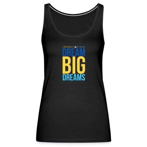 Dream Big Dreams Women's Premium Tank - Women's Premium Tank Top