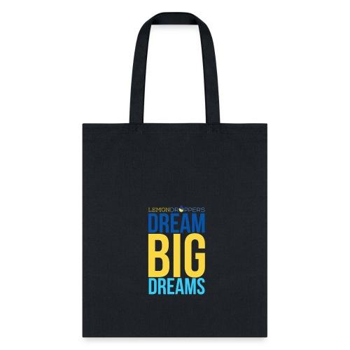 Dream Big Dreams Tote Bag - Tote Bag