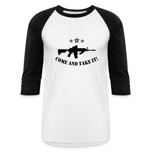 Come and Take It Baseball - Baseball T-Shirt