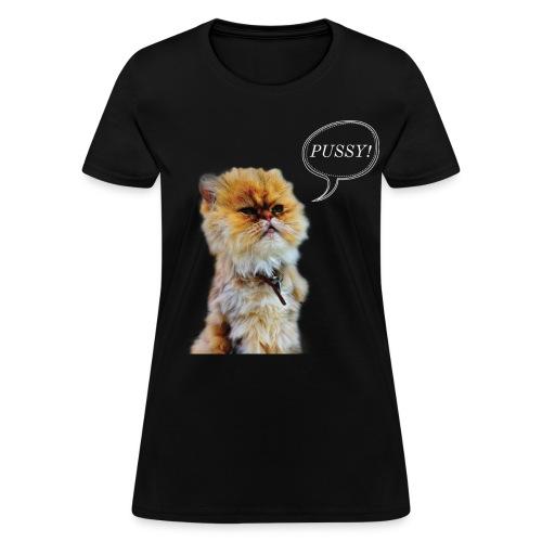 PUSSY - Women's T-Shirt