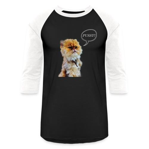 PUSSY - Baseball T-Shirt