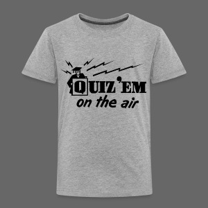 Quiz Em - Toddler Premium T-Shirt