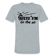T-Shirts ~ Unisex Tri-Blend T-Shirt by American Apparel ~ Quiz