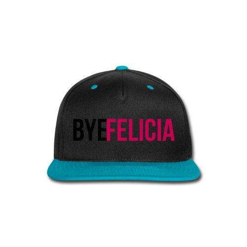 Bye Felicia Hat  - Snap-back Baseball Cap