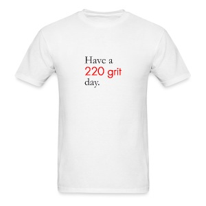 220 Grit Day - Men's T-Shirt
