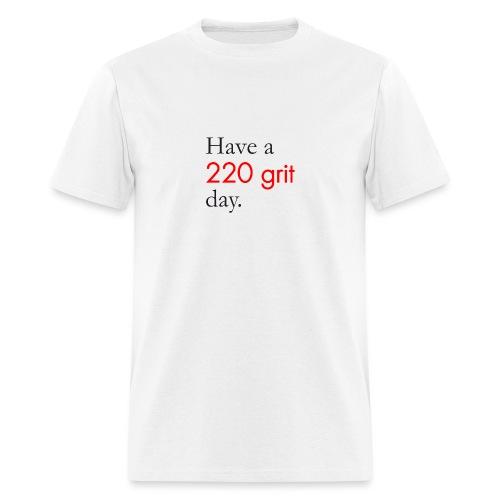 220 Grit Day - Men's T-Shirt