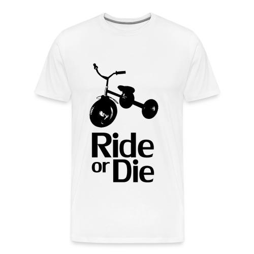 ride or die - Men's Premium T-Shirt