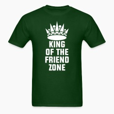 King of the Friend Zone T-Shirts
