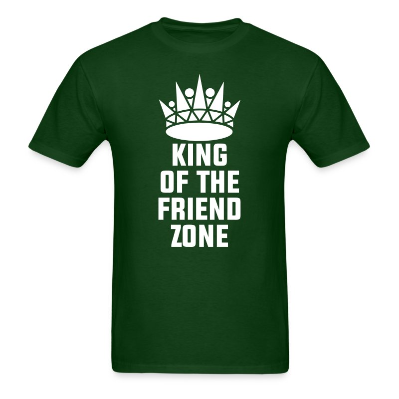 King Of The Friend Zone T Shirt Spreadshirt
