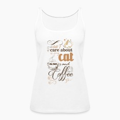 all i care about is coffe and my cat Tanks