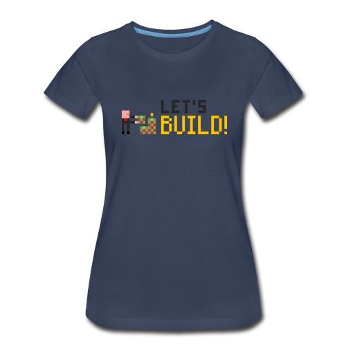 BUILD! T-Shirt (Women) - Women's Premium T-Shirt