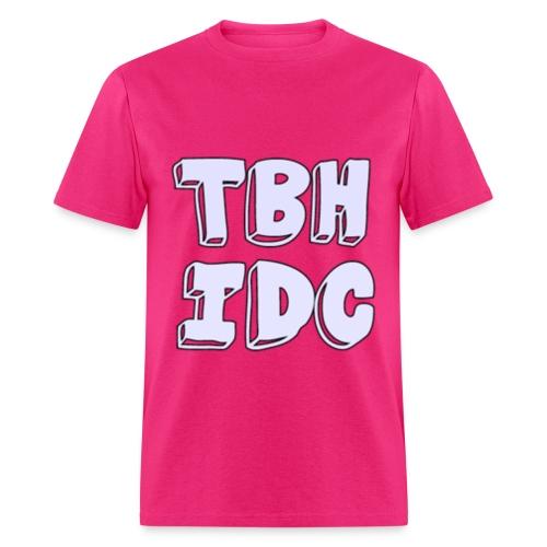TBH IDC Shirt - Men's T-Shirt