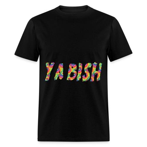 Ya Bish Shirt - Men's T-Shirt